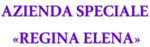 REGINA ELENA AZIENDA SPECIALE